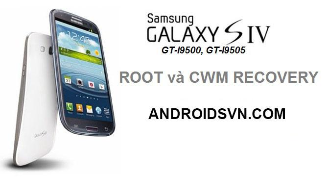 Root và cài CWM Recovery cho Samsung Galaxy S4