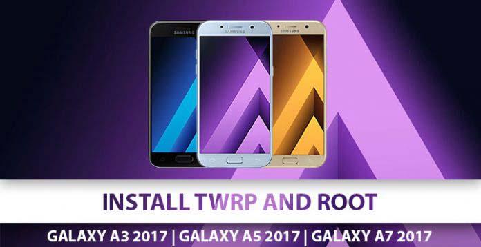 Root và cài đặt TWRP Samsung Galaxy A3, Galaxy A5 và Galaxy A7 (2017